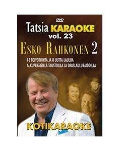 TATSIA Tatsia Kotikaraoke Vol 23 Esko Rahkonen 2 -